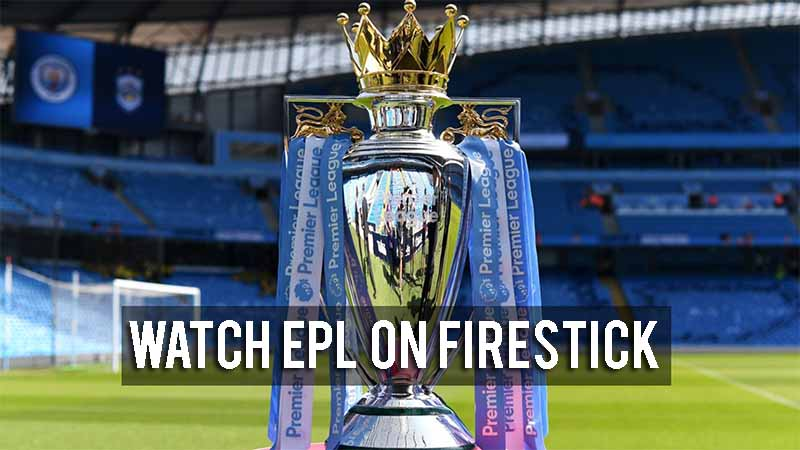 Premier League on Firestick